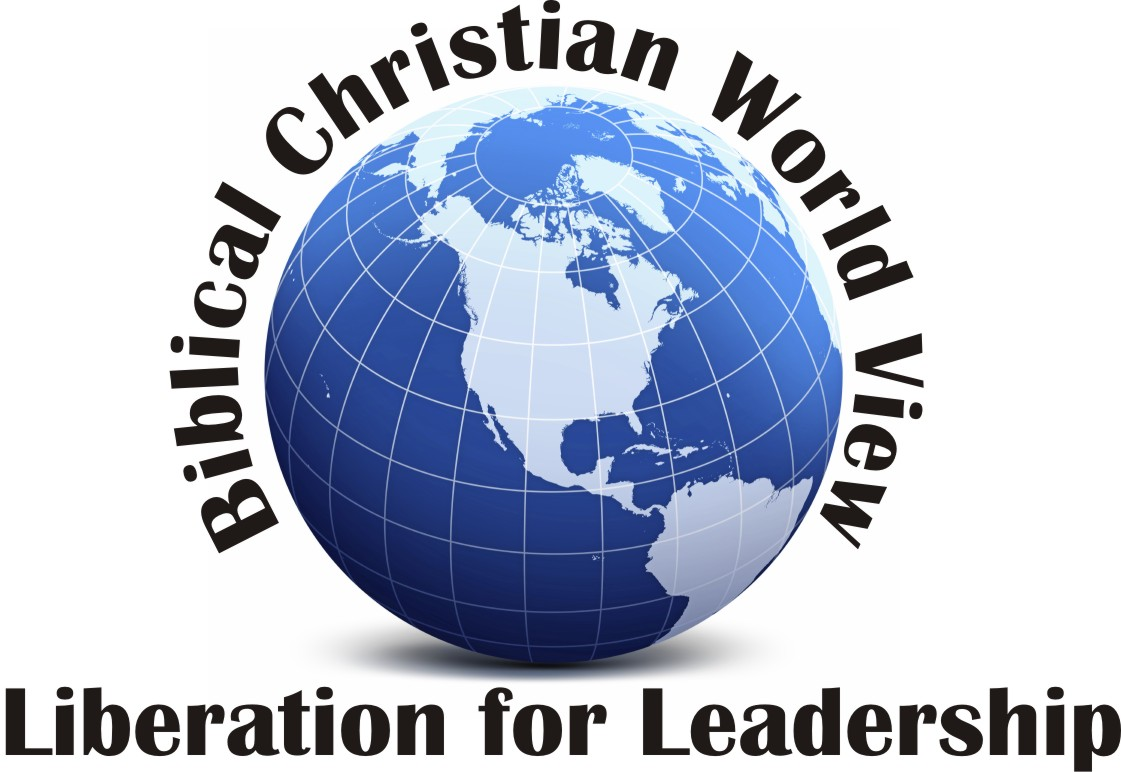 Biblical Christian World View: Liberation for Leadership